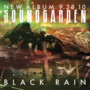 Soundgarden – Black Rain