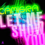 Camisra – Let Me Show You