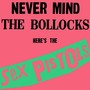 The Sex Pistols – Never Mind the Bollocks Here's the Sex Pistols