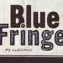 Blue Fringe – My Awakening