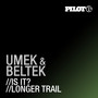 Umek & Beltek – Is It / Longer Trail