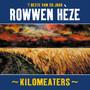 Rowwen Heze – Kilomeaters - 't beste van 20 joar