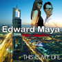 Edward Maya This is My Life (Feat. Vika Jigulina) - Single