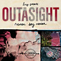 Outasight – Never Say Never