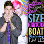 Jeffree Star Size Of Your Boat (feat. T. Mills) - Single