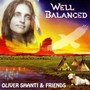 Oliver Shanti & Friends – Well Balanced