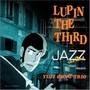 大野雄二 LUPIN THE THIRD JAZZ ~the 2nd~