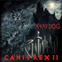X-Ray Dog – Canis Rexi Volume 2