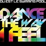 Ou Est Le Swimming Pool – Dance the Way I Feel