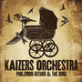 Kaizers Orchestra – Philemon Arthur & the Dung