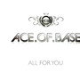 Ace of Base – All For You - Promo CDM CDM