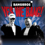 Bangbros – Yes We Bang!