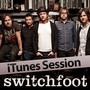 SWITCHFOOT iTunes Session