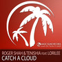 Roger Shah & Tenishia feat Lorilee – Catch A Cloud