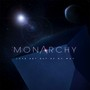 Monarchy – Love Get Out Of My Way