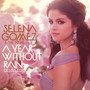 Selena Gomez & The Scene – A Year Without Rain (Deluxe Edition)