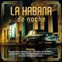 Kelvis Ochoa – La Habana de Noche