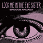 Groove Armada – Look Me In The Eye Sister