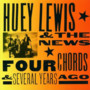 Huey Lewis & the News – Four Chords & Several Years Ag