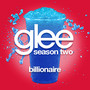 Glee Cast &ndash; Billionaire (Glee Cast Version)