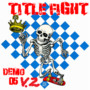 Title Fight – Demo '05 v2