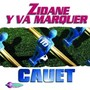Cauet Zidane y Va Marquer