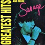 Savage – Greatest Hits And More