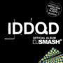 DJ Smash – IDDQD