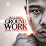 Ground Work (Hosted by DJ ill Will, DJ Woogie & DJ Rockstar)