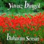 Yavuz Bingöl – BAHARIM SENSIN