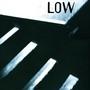 low – LOW