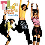 TLC &ndash; Now And Forever: The Hits
