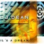 Dj Dean It's A Dream
