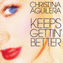 Christina Aguilera &ndash; Keeps Gettin' Better
