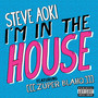Steve Aoki I'm In the House (feat. [[[Zuper Blahq]]]) - Single