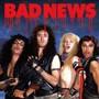 Bad News – Bad News