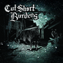 Cut Short – Cut Short/Burdens Split
