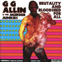 GG Allin – Brutality And Bloodshed For All