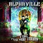 alphaville – I Die For You Today