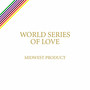 Midwest Product – World Series Of Love