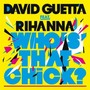 David Guetta Feat. Rihanna – Who's That Chick - Promo CDM