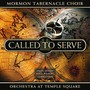 Mormon tabernacle choir – Called to Serve