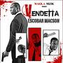 escobar macson – Vendetta