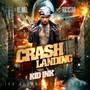 KiD Ink – Crash landing (hosted by dj ill will X dj rockstar)