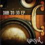 Kabanjak – Dub To Go EP