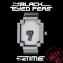 The Black Eyed Peas – The Time (Dirty Bit) - Single