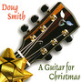 Doug Smith – A Guitar for Christmas
