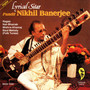 Nikhil Banerjee – Lyrical Sitar