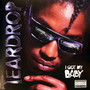 Teardrop – I Got My Baby