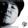 KASPER From The K – whatchagondo